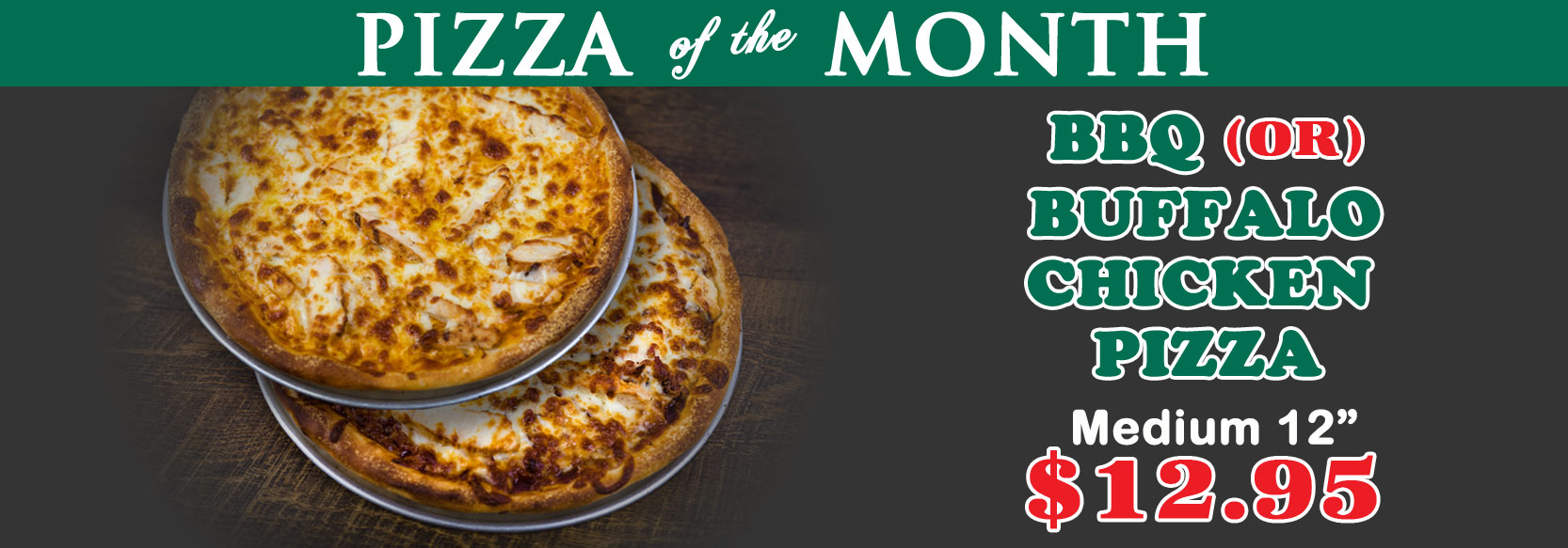 August 2019 Pizza(s) of the Month - BBQ Chicken and Buffalo Chicken Pizza