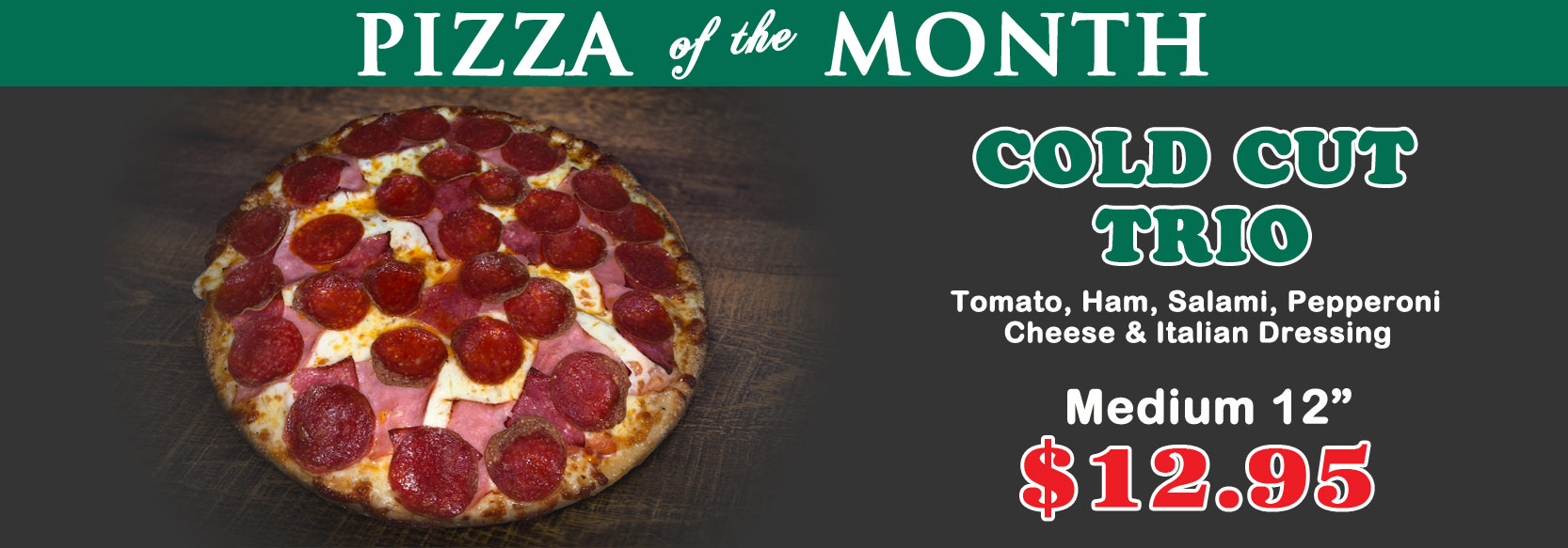 March 2019 Pizza of the Month - Cold Cut Trio Pizza